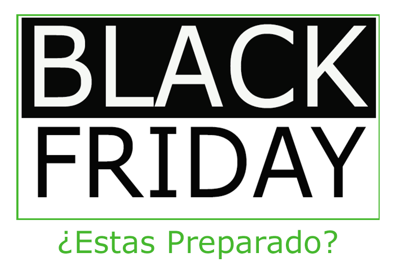 Black Friday ¿Estas Preparado?